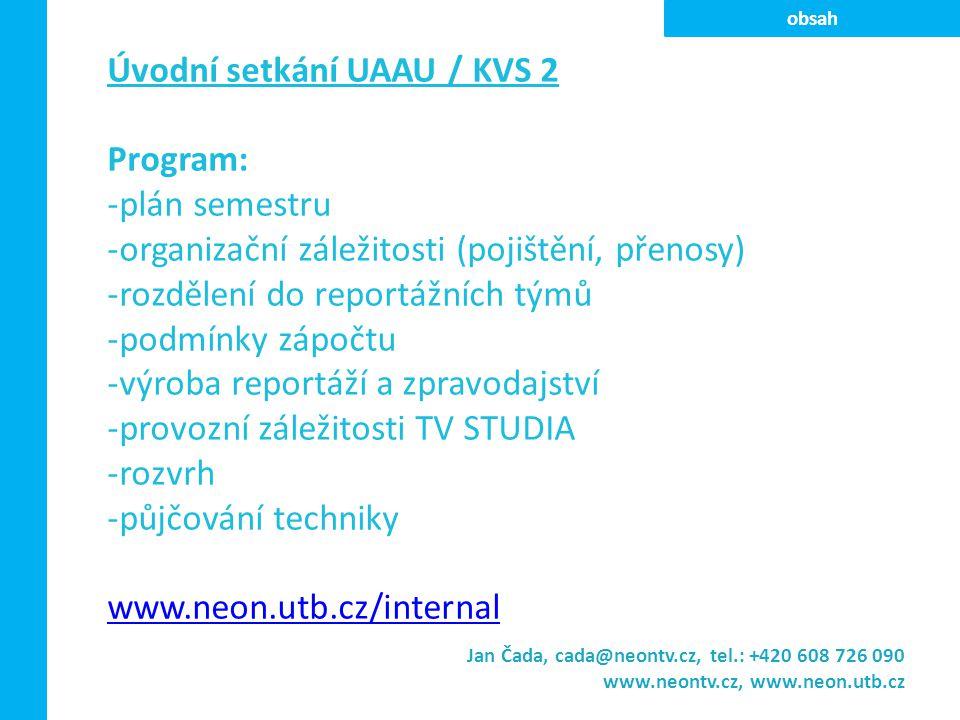 Úvodní setkání UAAU / KVS 2 Program: plán semestru