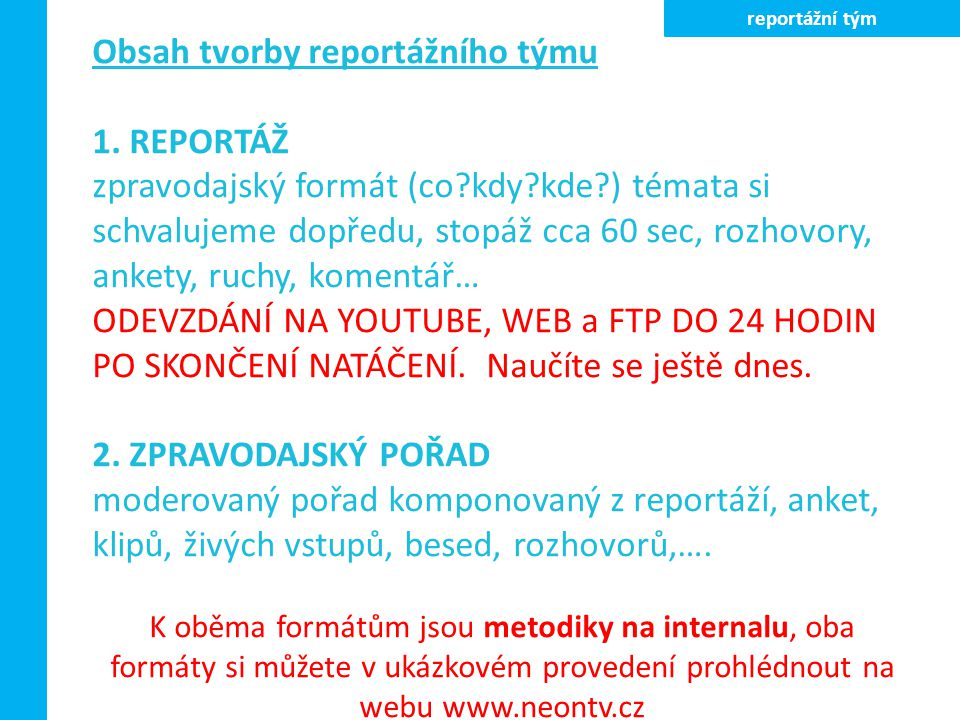 Obsah tvorby reportážního týmu 1. REPORTÁŽ