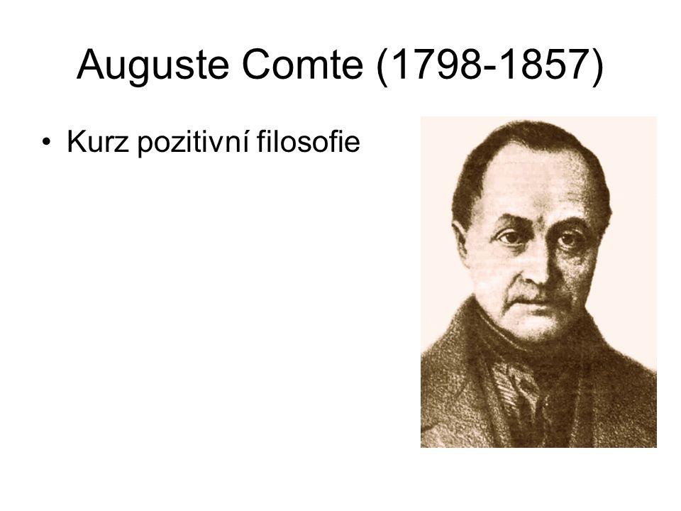 Auguste Comte (1798-1857) Kurz pozitivní filosofie