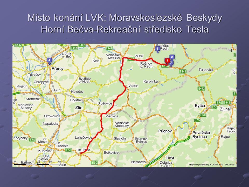 Místo konání LVK: Moravskoslezské Beskydy Horní Bečva-Rekreační středisko Tesla