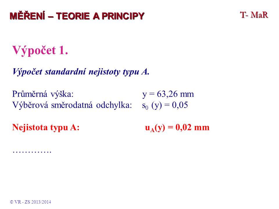 Výpočet 1. T- MaR MĚŘENÍ – TEORIE A PRINCIPY