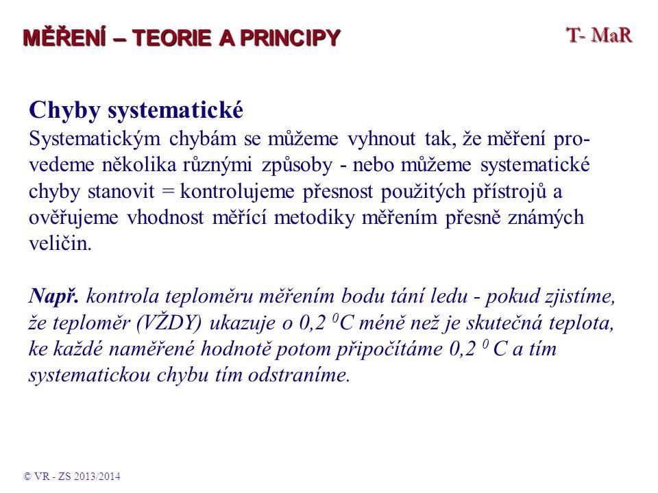 Chyby systematické T- MaR MĚŘENÍ – TEORIE A PRINCIPY