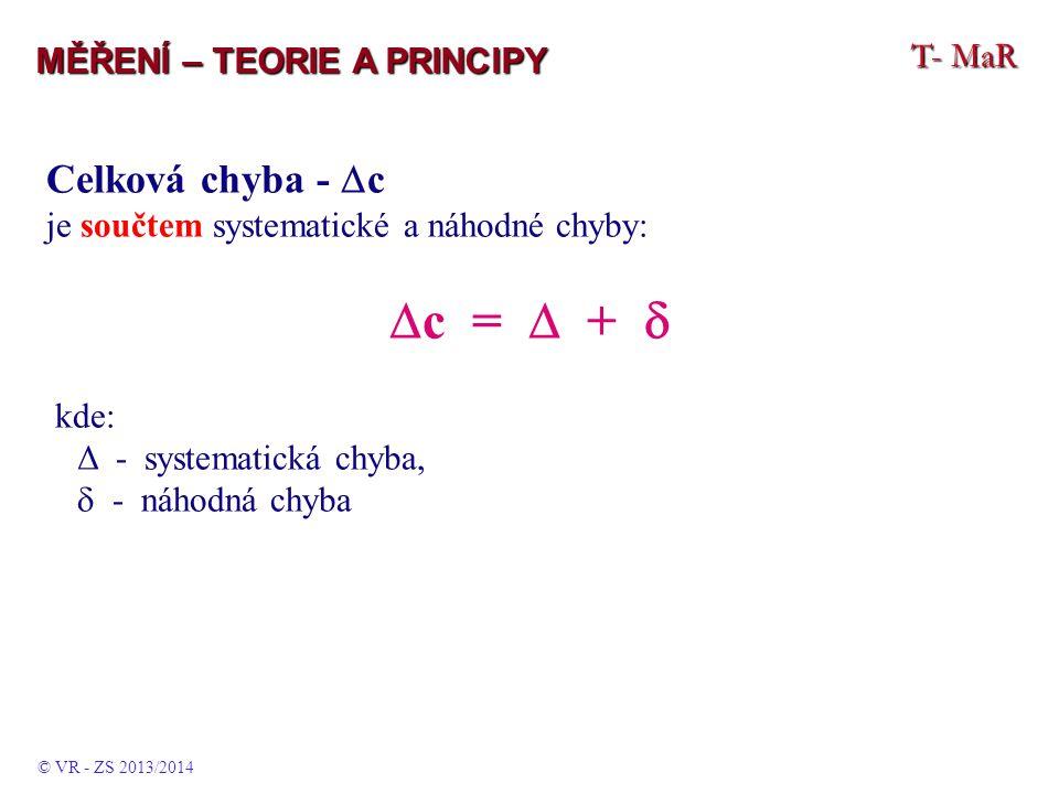c =  +  Celková chyba - c T- MaR MĚŘENÍ – TEORIE A PRINCIPY