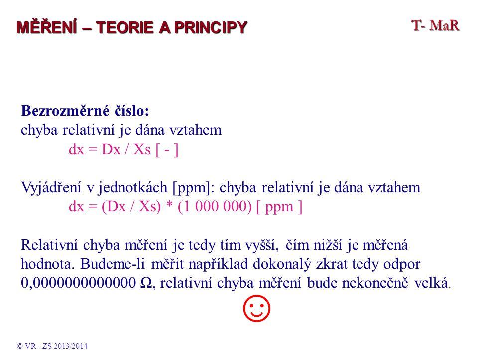 ☺ T- MaR MĚŘENÍ – TEORIE A PRINCIPY Bezrozměrné číslo: