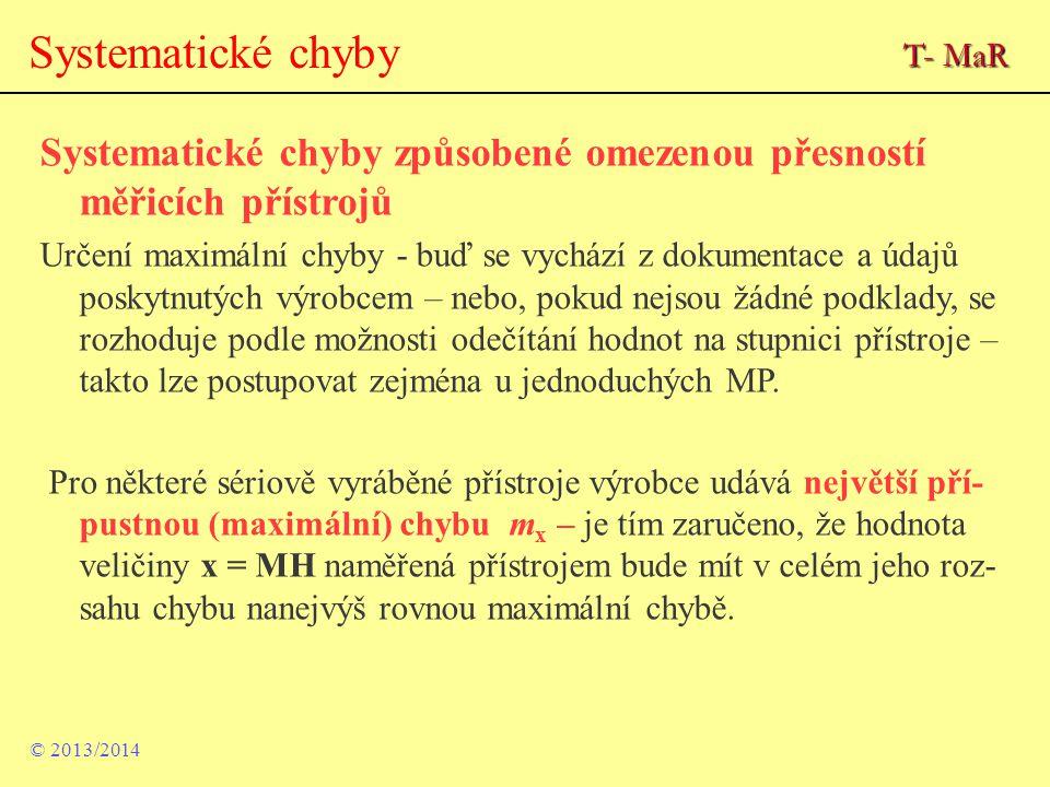 Systematické chyby T- MaR. Systematické chyby způsobené omezenou přesností měřicích přístrojů.
