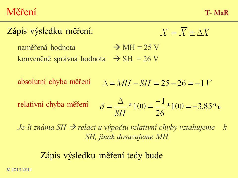 Měření Zápis výsledku měření: Zápis výsledku měření tedy bude T- MaR