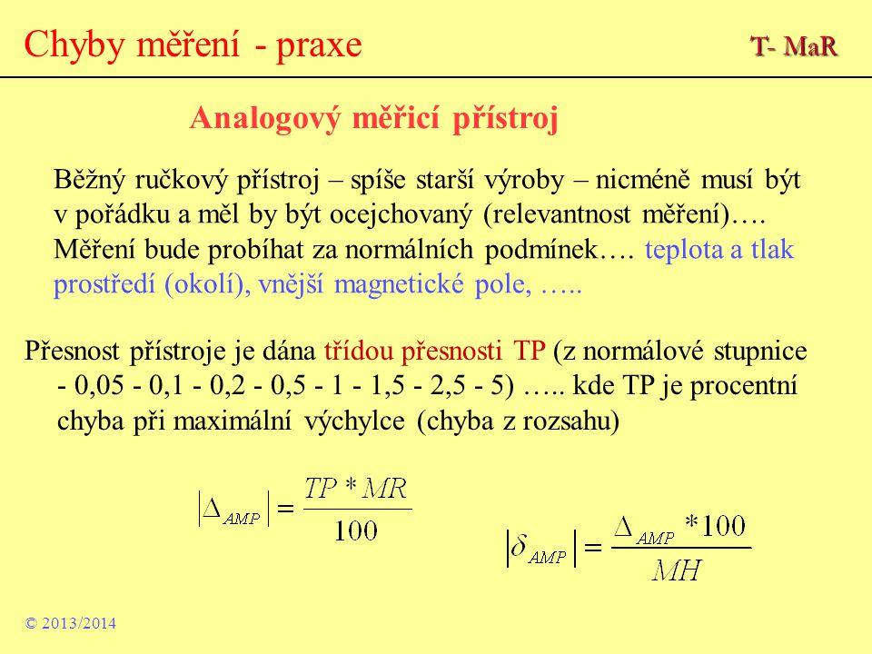 Chyby měření - praxe Analogový měřicí přístroj T- MaR