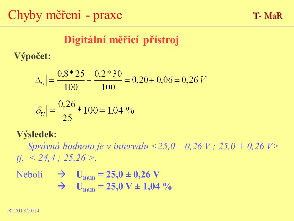 Chyby měření - praxe Digitální měřicí přístroj T- MaR Výpočet: