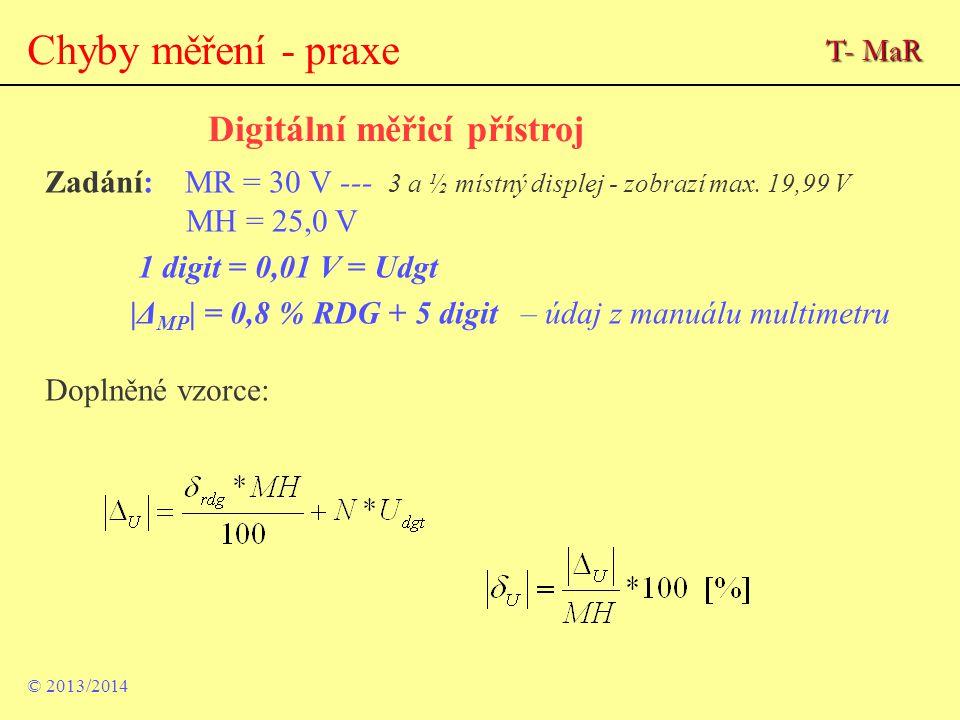 Chyby měření - praxe Digitální měřicí přístroj T- MaR