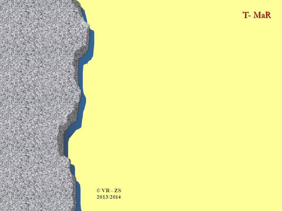 T- MaR © VR - ZS 2013/2014