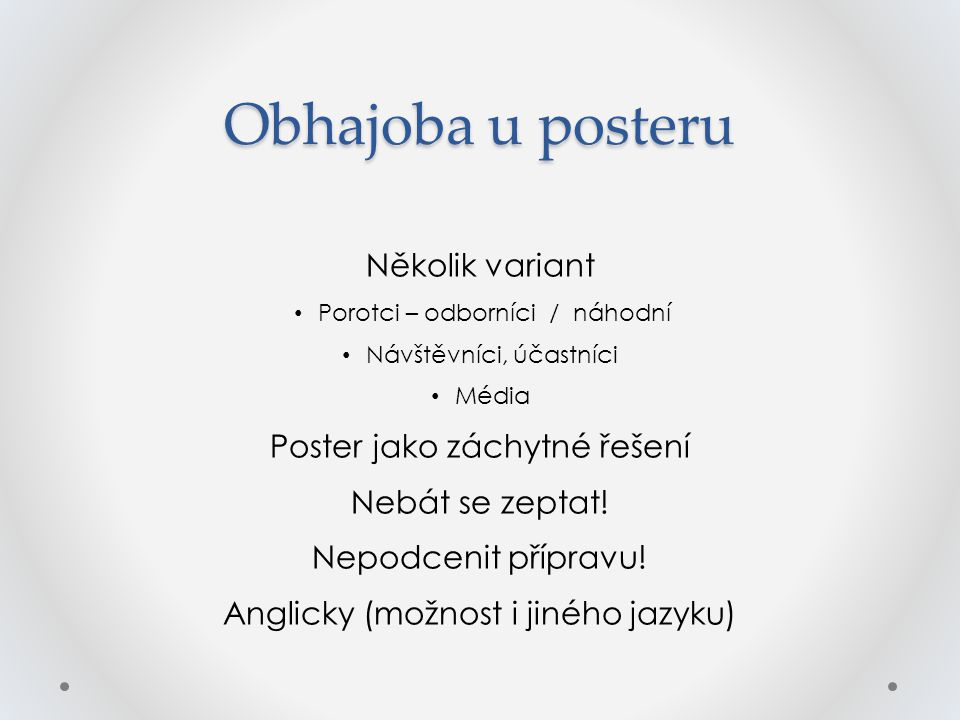Obhajoba u posteru Několik variant Poster jako záchytné řešení