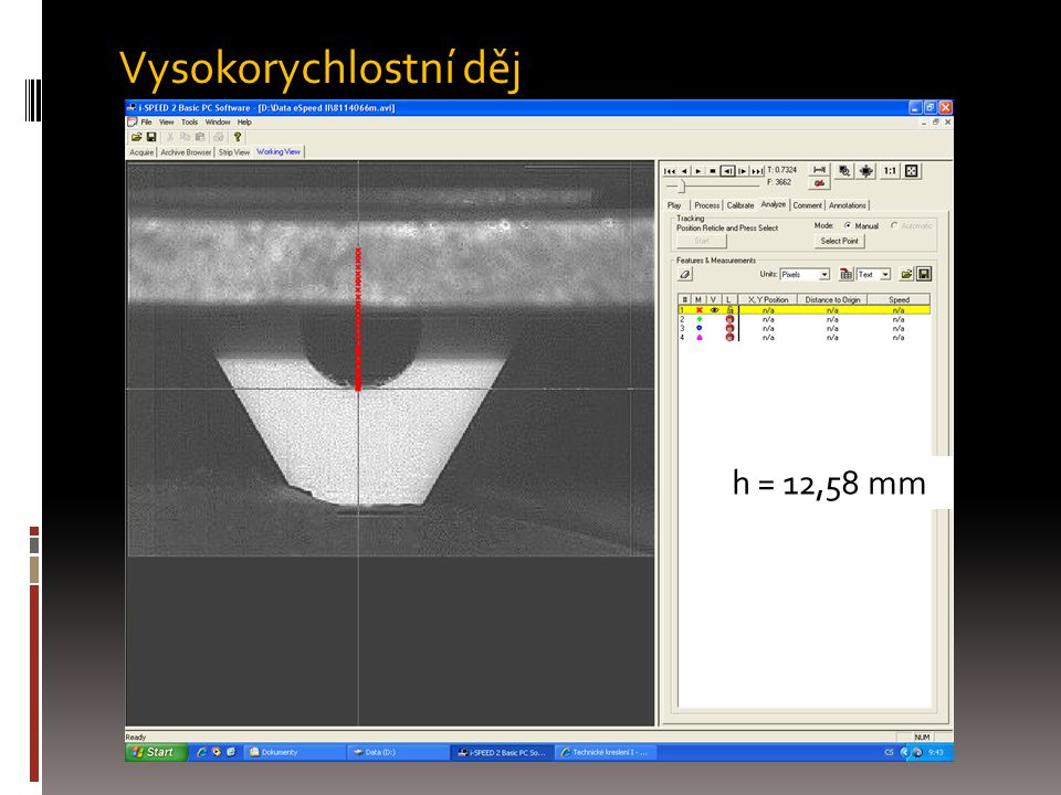 Vysokorychlostní děj h = 12,58 mm