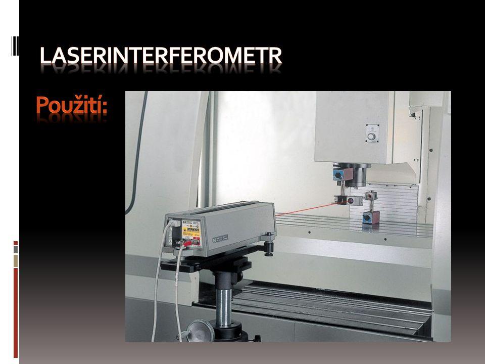 Laserinterferometr Použití: