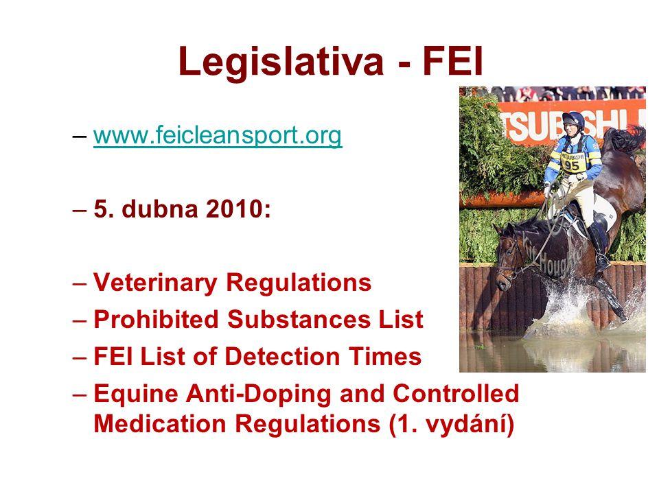 Legislativa - FEI www.feicleansport.org 5. dubna 2010: