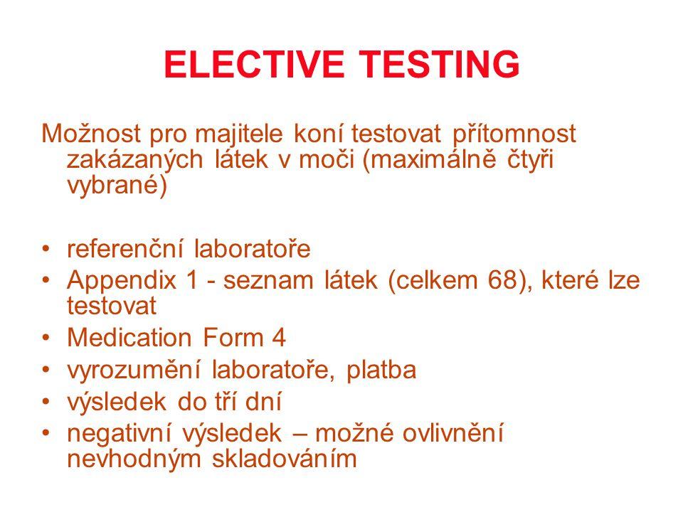 ELECTIVE TESTING Možnost pro majitele koní testovat přítomnost zakázaných látek v moči (maximálně čtyři vybrané)