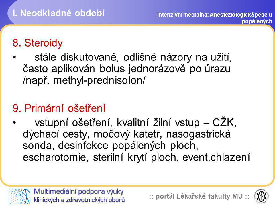 I. Neodkladné období Intenzivní medicína: Anesteziologická péče u popálených. 8. Steroidy.