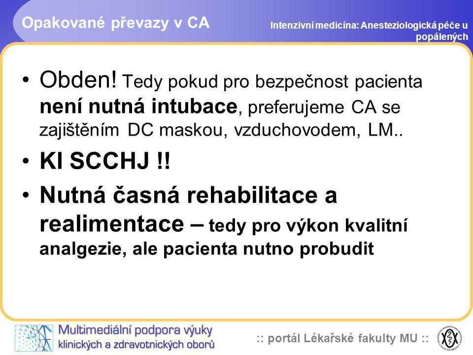 Opakované převazy v CA Intenzivní medicína: Anesteziologická péče u popálených.