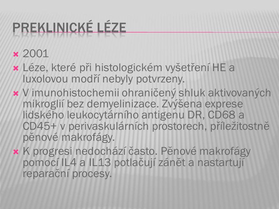 Preklinické léze 2001. Léze, které při histologickém vyšetření HE a luxolovou modří nebyly potvrzeny.
