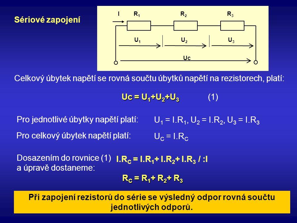Pro jednotlivé úbytky napětí platí: U1 = I.R1, U2 = I.R2, U3 = I.R3