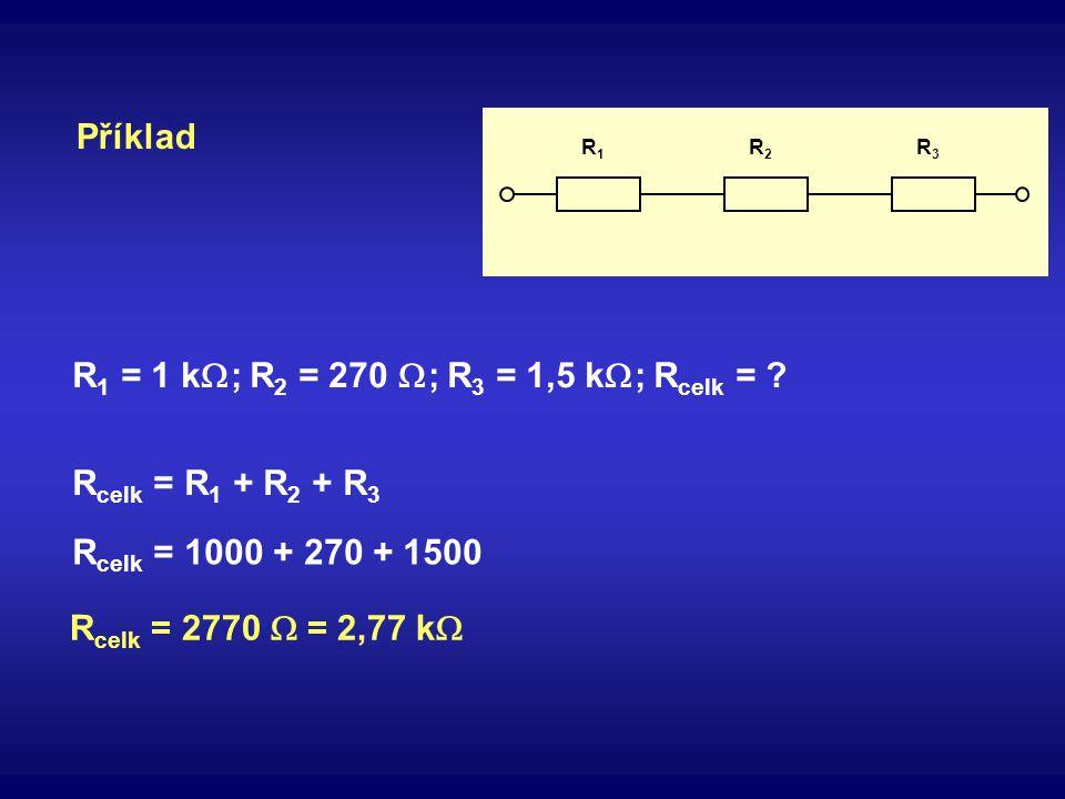 R1 = 1 kW; R2 = 270 W; R3 = 1,5 kW; Rcelk =