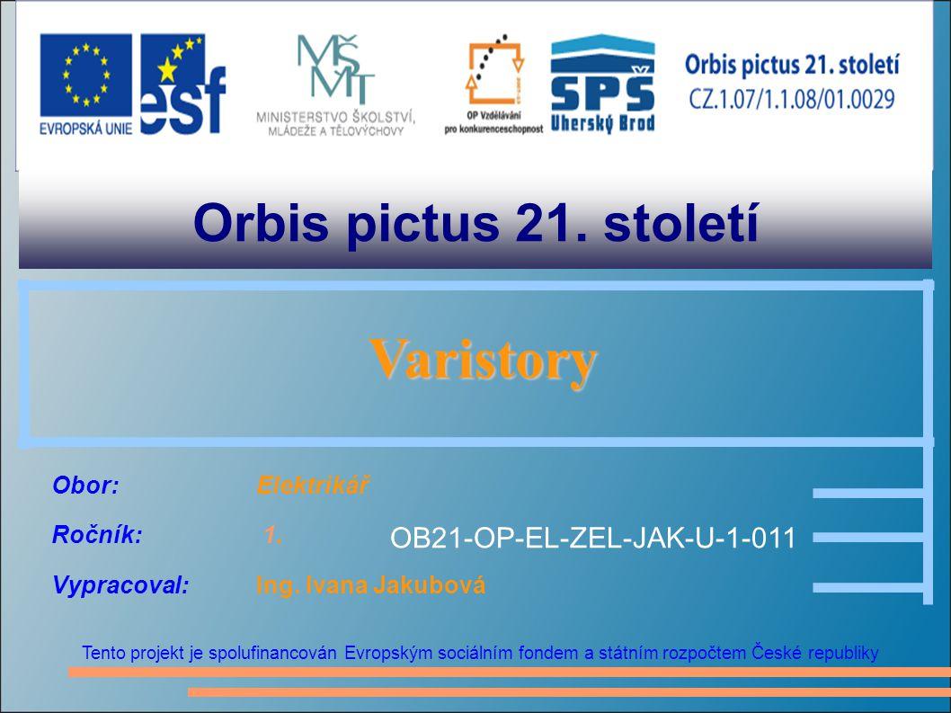 Orbis pictus 21. století Varistory OB21-OP-EL-ZEL-JAK-U-1-011