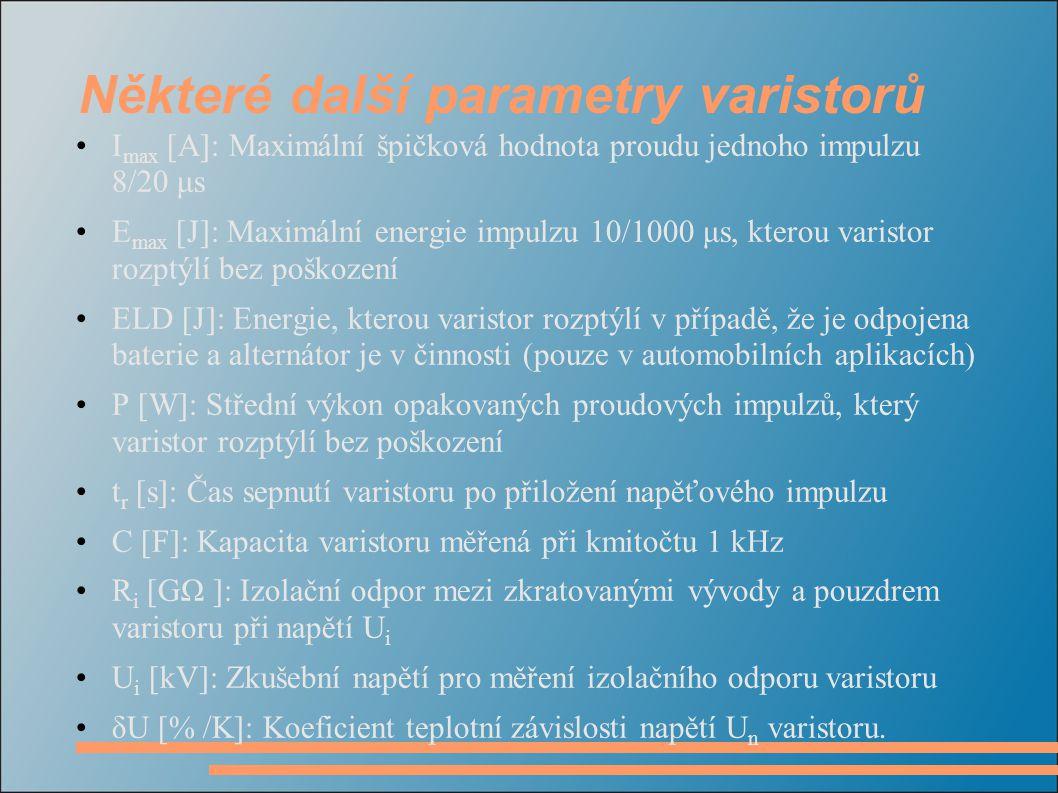 Některé další parametry varistorů