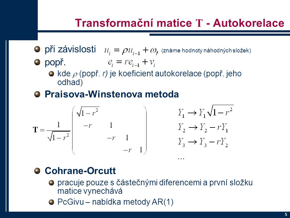 Transformační matice T - Autokorelace