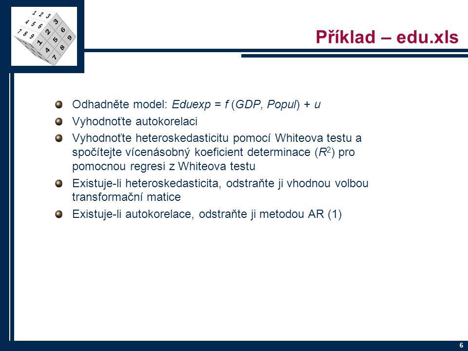 Příklad – edu.xls Odhadněte model: Eduexp = f (GDP, Popul) + u