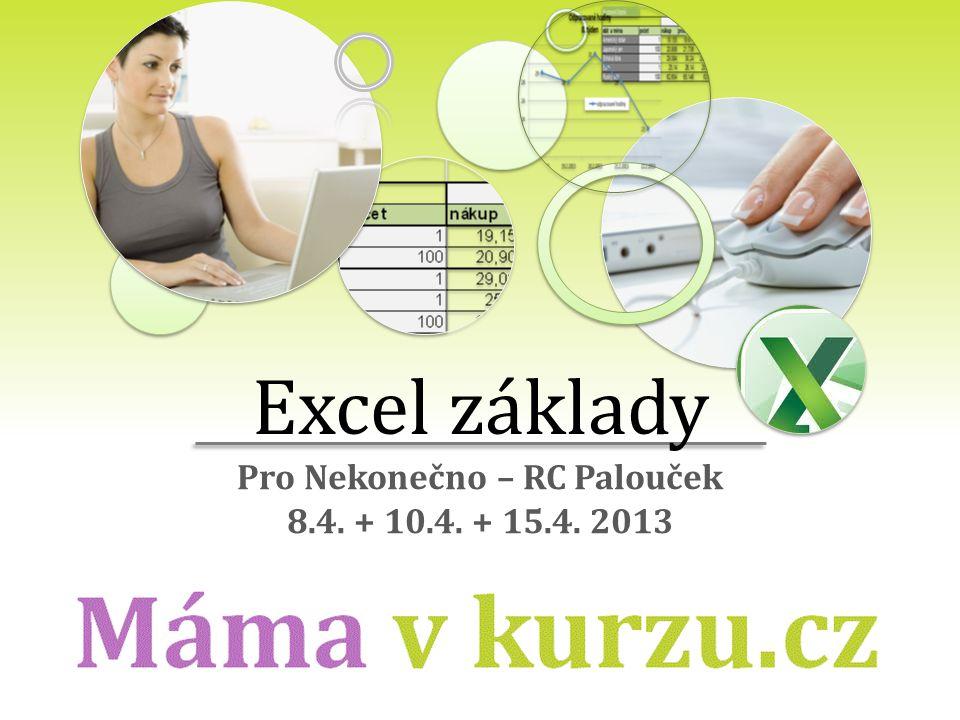 Pro Nekonečno – RC Palouček 8.4. + 10.4. + 15.4. 2013