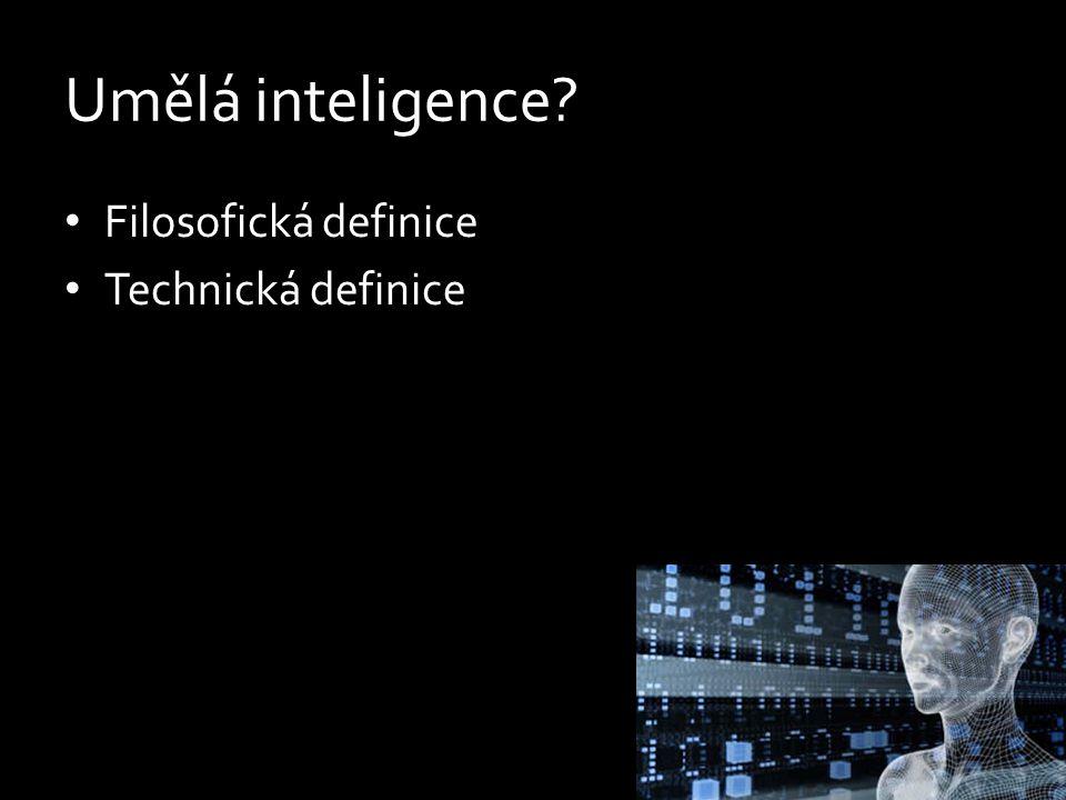 Umělá inteligence Filosofická definice Technická definice