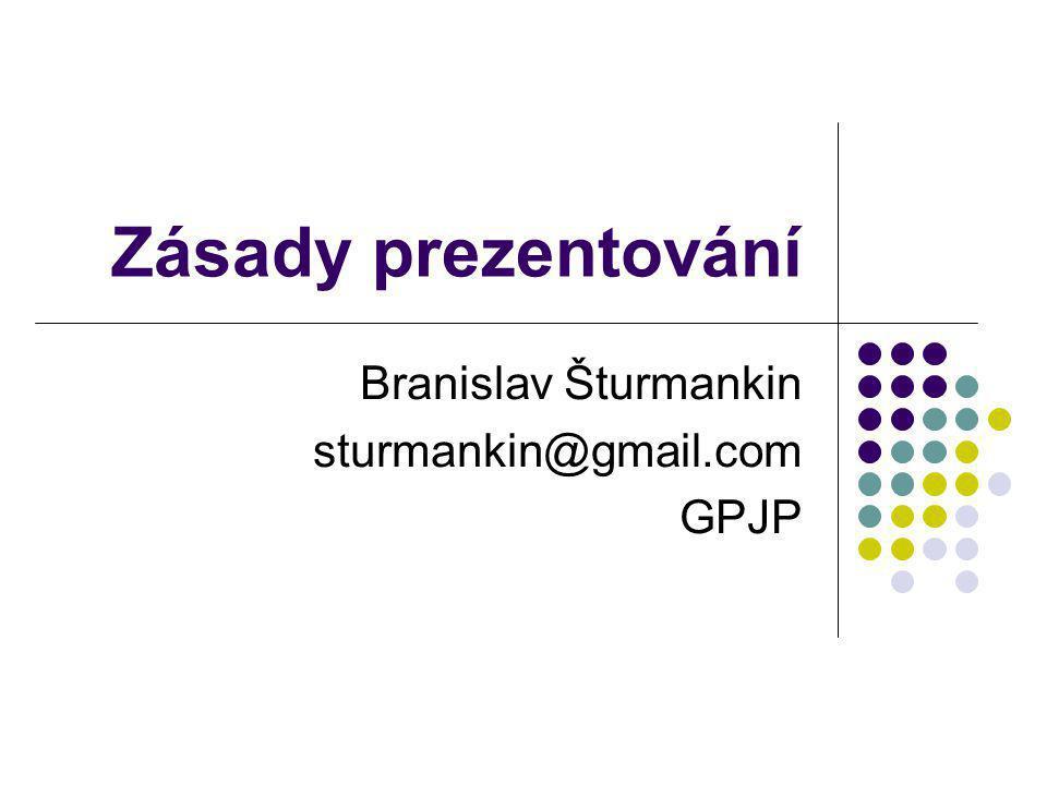 Branislav Šturmankin sturmankin@gmail.com GPJP