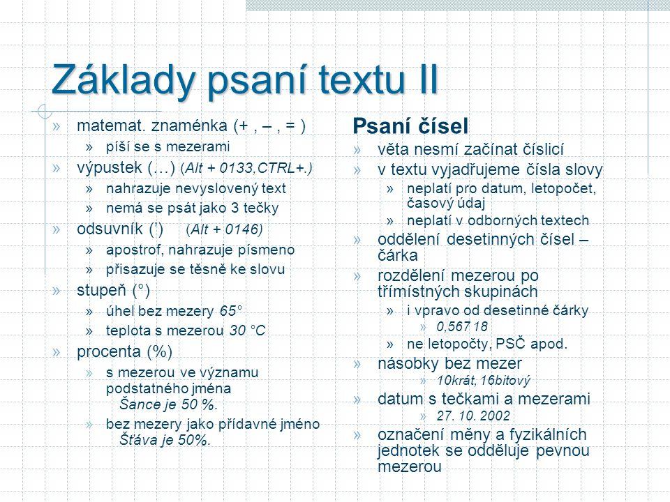 Základy psaní textu II Psaní čísel matemat. znaménka (+ , – , = )