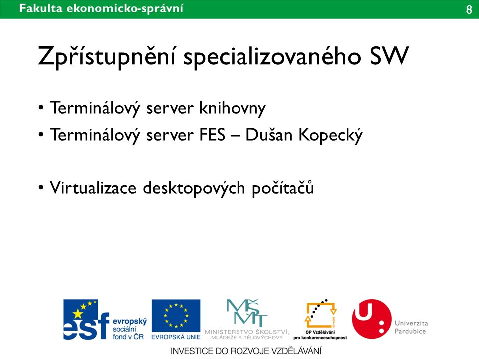 Zpřístupnění specializovaného SW