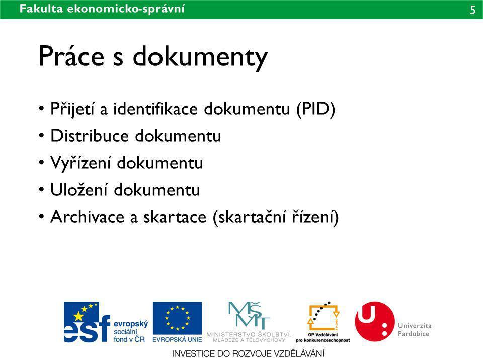 Práce s dokumenty Přijetí a identifikace dokumentu (PID)