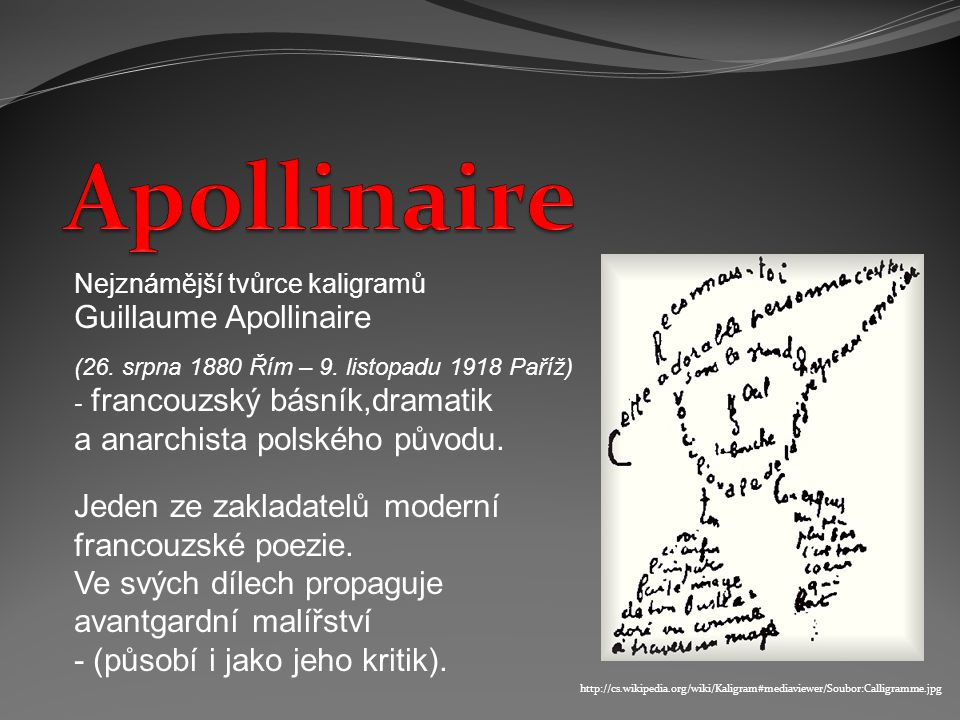 Apollinaire Guillaume Apollinaire a anarchista polského původu.