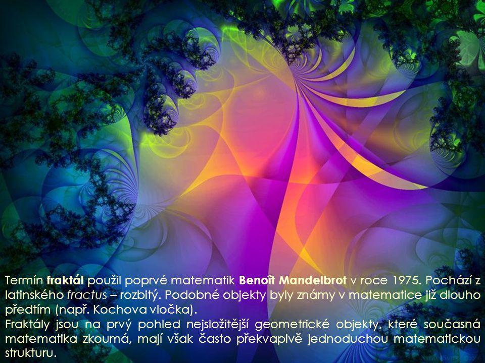 Termín fraktál použil poprvé matematik Benoît Mandelbrot v roce 1975