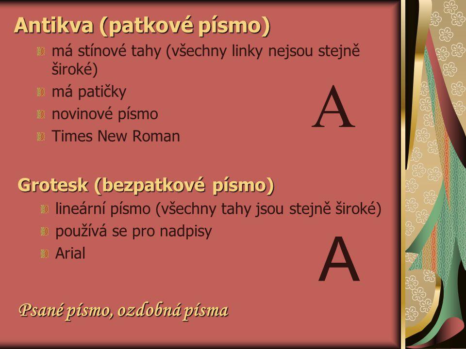 A A Antikva (patkové písmo) Psané písmo, ozdobná písma