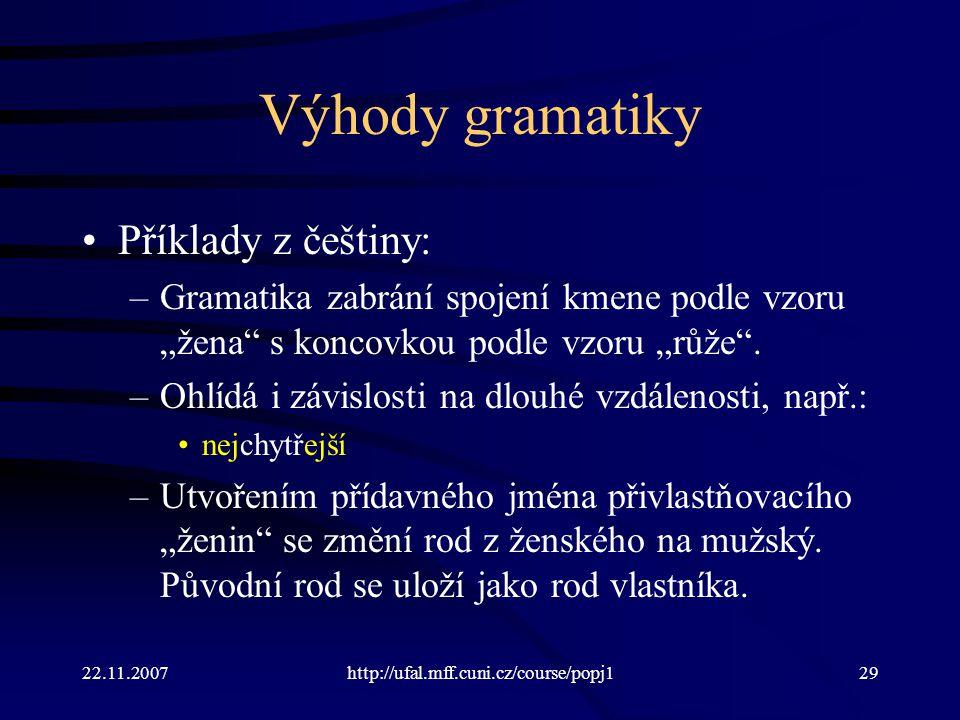 Výhody gramatiky Příklady z češtiny: