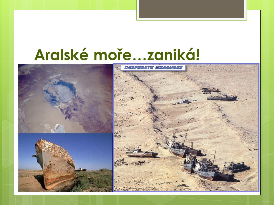Aralské moře…zaniká!