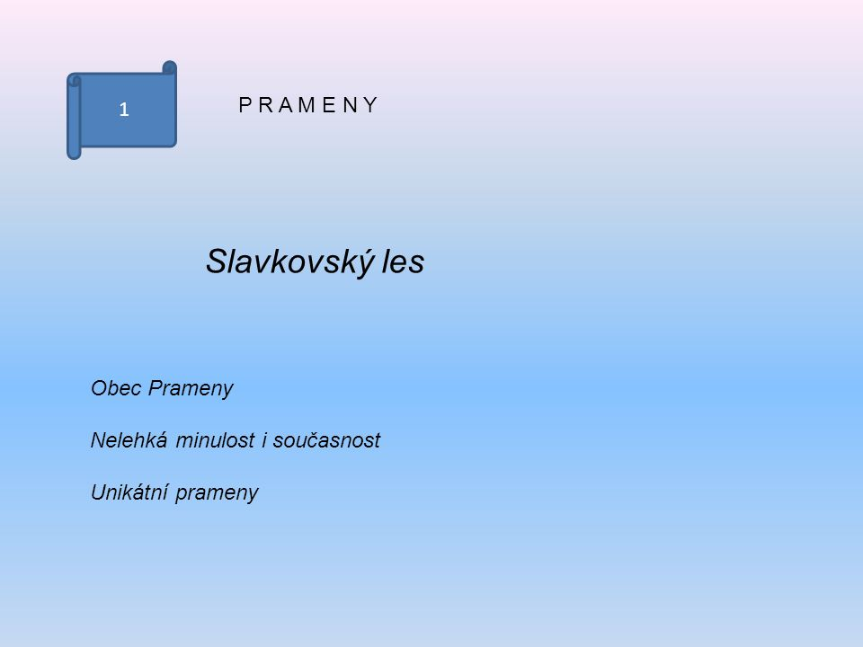 Slavkovský les 1 P R A M E N Y Obec Prameny