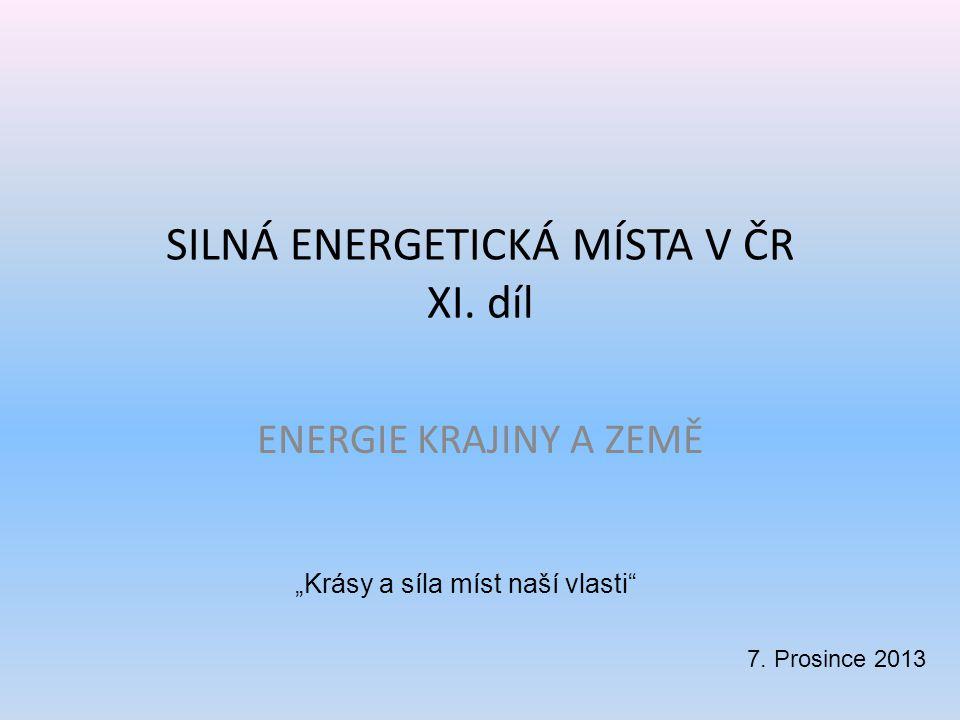SILNÁ ENERGETICKÁ MÍSTA V ČR XI. díl