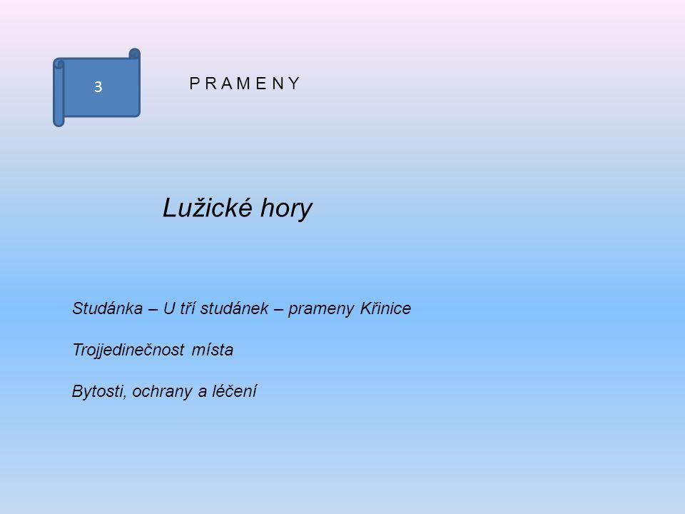 3 P R A M E N Y. Lužické hory. Studánka – U tří studánek – prameny Křinice. Trojjedinečnost místa.