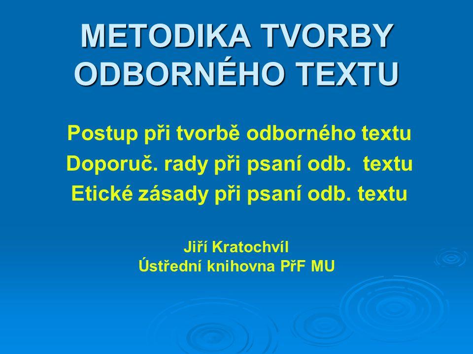 METODIKA TVORBY ODBORNÉHO TEXTU