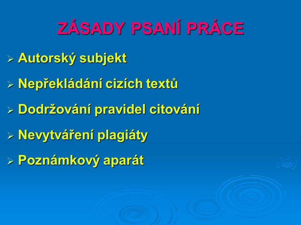ZÁSADY PSANÍ PRÁCE Autorský subjekt Nepřekládání cizích textů