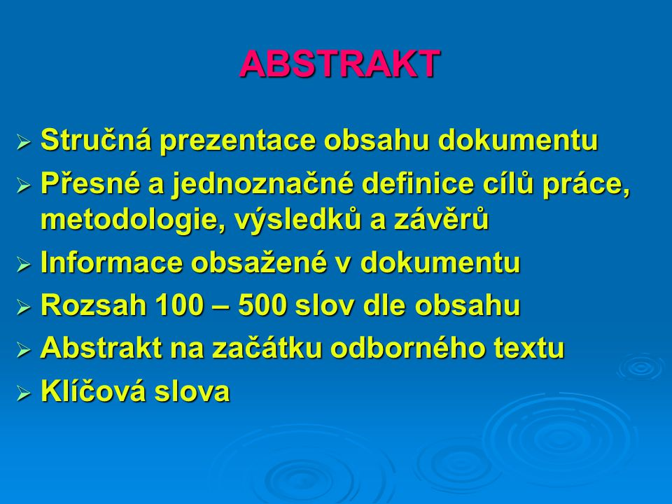 ABSTRAKT Stručná prezentace obsahu dokumentu