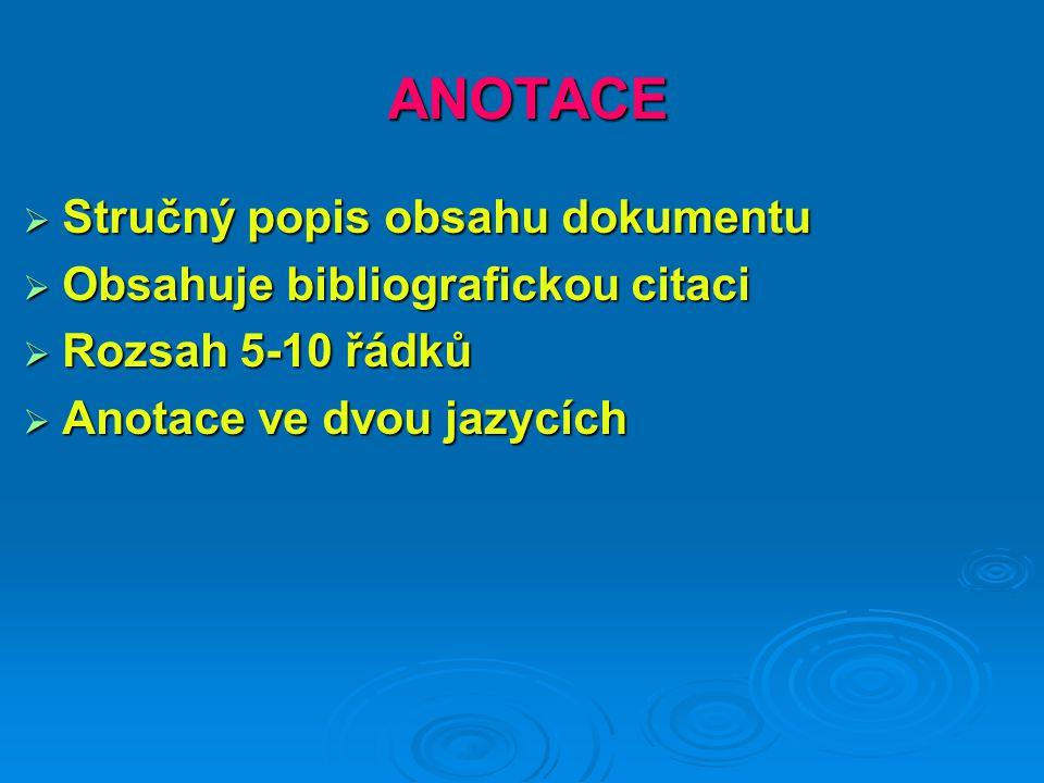 ANOTACE Stručný popis obsahu dokumentu Obsahuje bibliografickou citaci