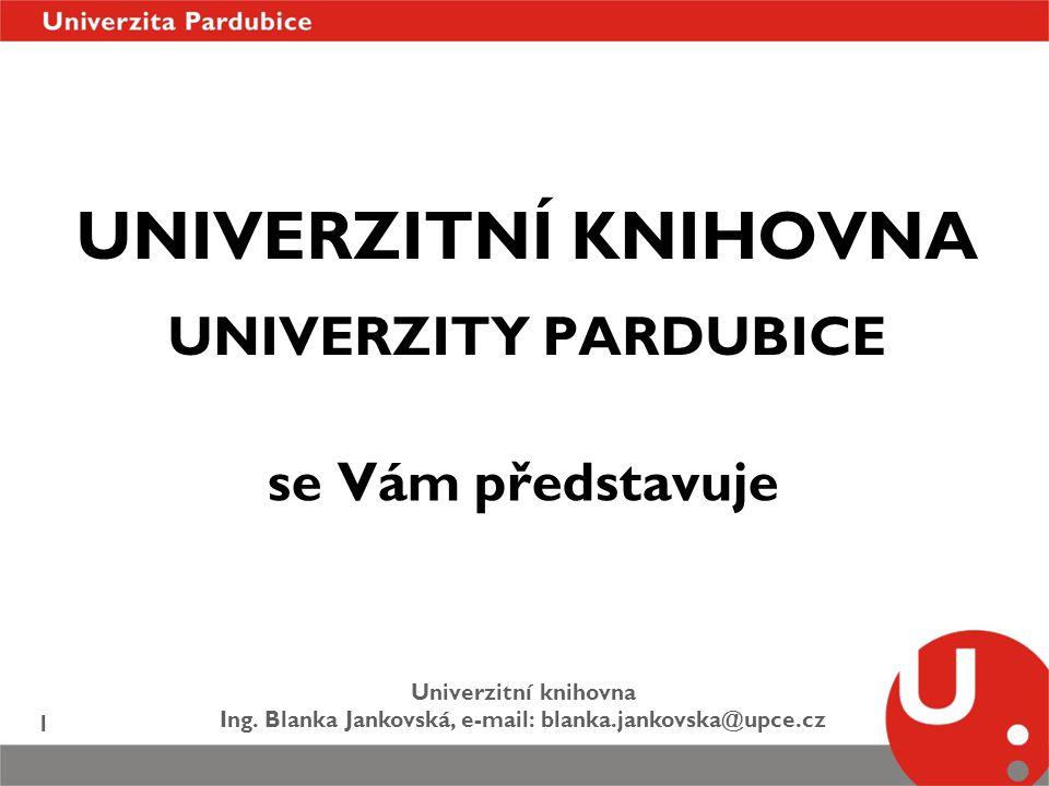 UNIVERZITNÍ KNIHOVNA UNIVERZITY PARDUBICE