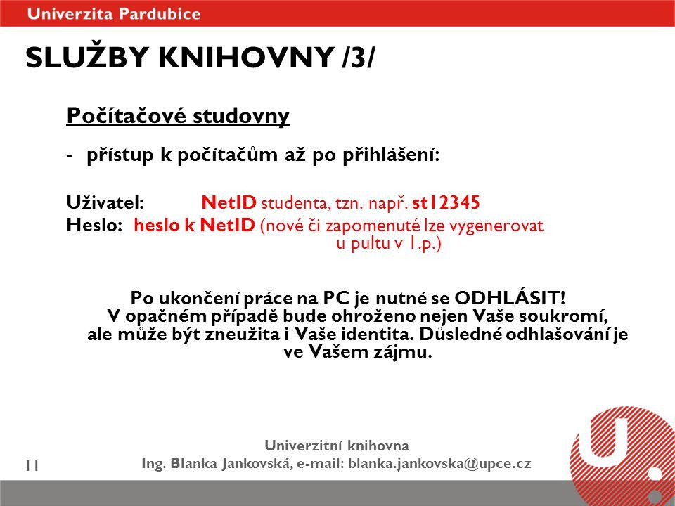 SLUŽBY KNIHOVNY /3/ Počítačové studovny