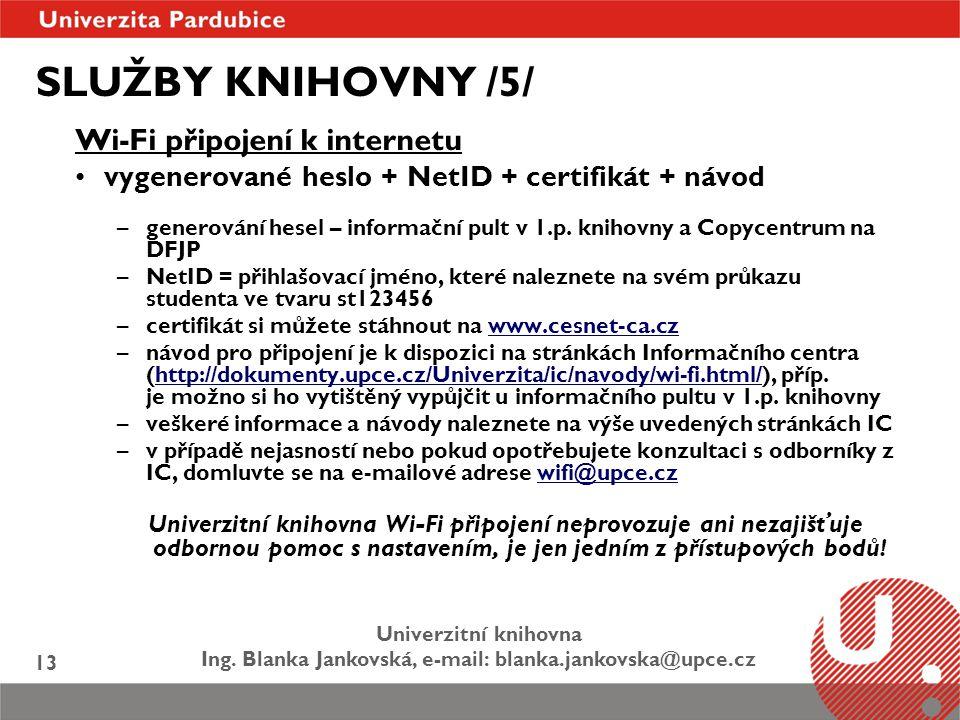 SLUŽBY KNIHOVNY /5/ Wi-Fi připojení k internetu