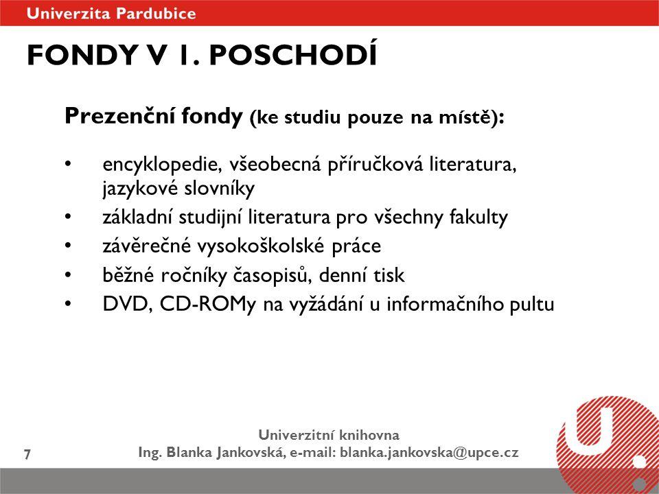 FONDY V 1. POSCHODÍ Prezenční fondy (ke studiu pouze na místě):